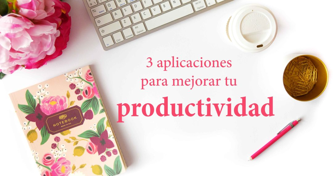 3 aplicaciones para mejorar tu productividad - Gema Espinosa - Rubirroja